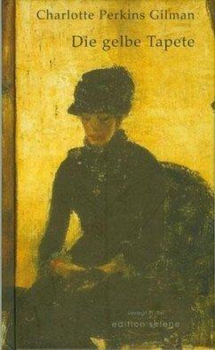 Die gelbe Tapete - Gilman, Charlotte Perkins