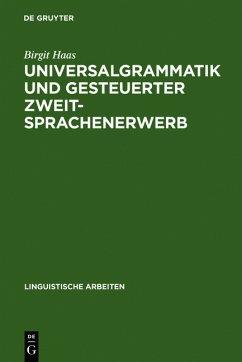 Universalgrammatik und gesteuerter Zweitsprachenerwerb
