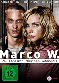 Marco W 247 Tage Im Türkischen Gefängnis Film