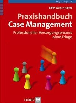Praxishandbuch Case Management - Weber-Halter, Edith