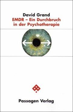 EMDR - Ein Durchbruch in der Psychotherapie - Grand, David