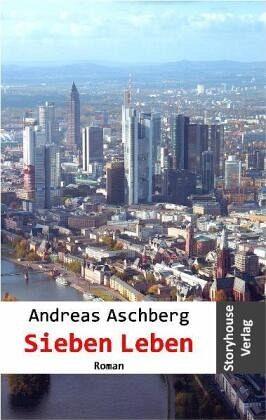 Sieben Leben - Aschberg, Andreas