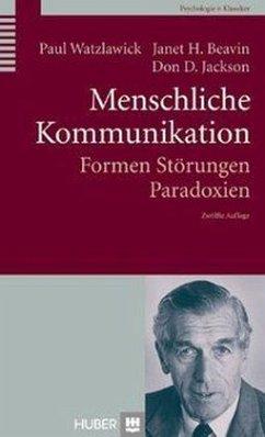 Menschliche Kommunikation - Watzlawick, Paul; Beavin, Janet H.; Jackson, Don D.