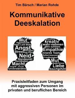 Kommunikative Deeskalation - Bärsch, Tim; Rohde, Marian