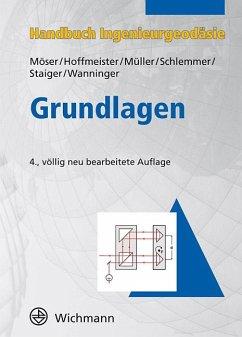 Handbuch Ingenieurgeodäsie - Möser, Michael; Hoffmeister, Helmut; Müller, Gerhard; Staiger, Rudolf; Schlemmer, Harald; Wanninger, Lambert