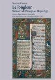 Le Jongleur. Mémoire de l'Image au Moyen Age