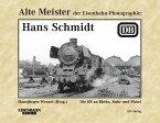 Alte Meister der Eisenbahn-Fotographie: Hans Schmidt