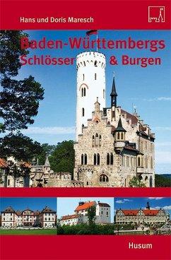 Baden-Württembergs Schlösser & Burgen