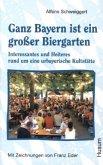 Ganz Bayern ist ein großer Biergarten