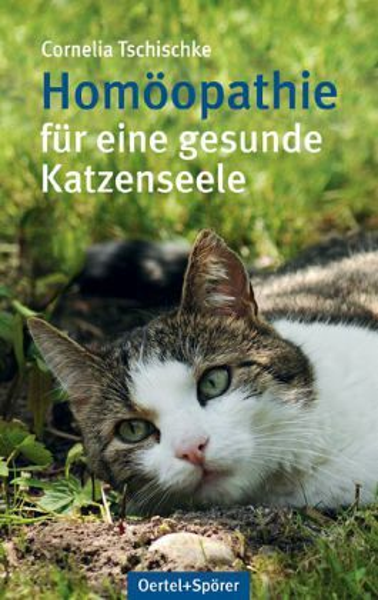 Homöopathie für eine gesunde Katzenseele - Tschischke, Cornelia