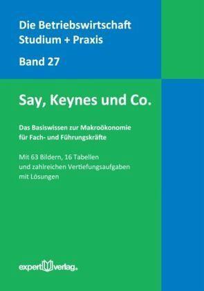 Say, Keynes und Co. - Basiswissen zur Makro�konomie