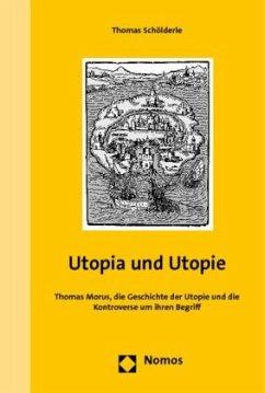 Utopia und Utopie - Schölderle, Thomas