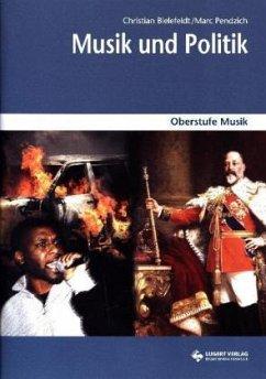 Oberstufe Musik: Musik und Politik, Heft inkl. CD