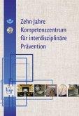 Zehn Jahre Kompetenzzentrum für interdisziplinäre Prävention an der Friedrich-Schiller-Universität Jena