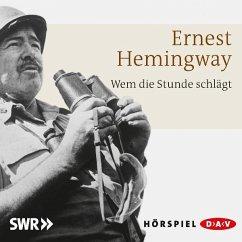 Wem die Stunde schlägt, 1 Audio-CD - Hemingway, Ernest