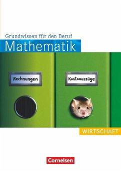 Mathematik. Grundwissen für den Beruf: Wirtschaft. Arbeitsbuch - Hecht, Wolfgang; Koullen, Reinhold; Osanna, Alexander