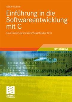 Einführung in die Softwareentwicklung mit C - Duschl, Dieter