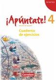 ¡Apúntate! - Ausgabe 2008 - Band 4 - Cuaderno de ejercicios mit Audios online