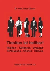 Tinnitus ist heilbar ! - Greuel, Hans