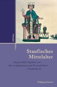 Staufisches Mittelalter - Stürner, Wolfgang;Reichert, Folker