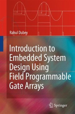 Introduction to Embedded System Design Using Field Programmable Gate Arrays - Dubey, Rahul