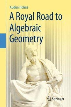 A Royal Road to Algebraic Geometry - Holme, Audun