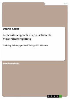 Außensteuergesetz als pauschalierte Missbrauchsregelung - Kautz, Dennis