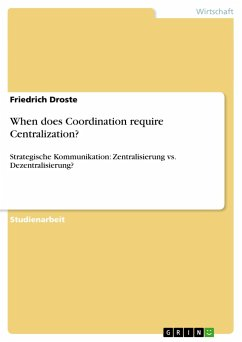 When does Coordination require Centralization?