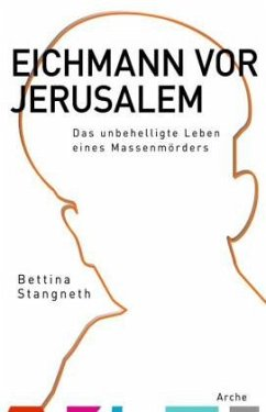 Eichmann vor Jerusalem - Stangneth, Bettina