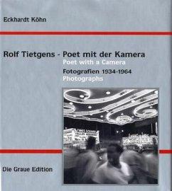 Rolf Tietgens - Poet mit der Kamera - Köhn, Eckhardt