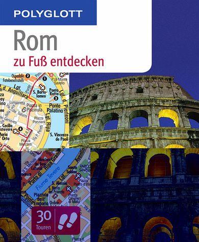 Polyglott Rom zu Fuß entdecken - Groß, Nikolaus
