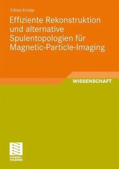 Effiziente Rekonstruktion und alternative Spulentopologien für Magnetic-Particle-Imaging