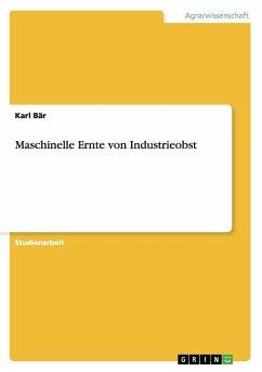 Maschinelle Ernte von Industrieobst