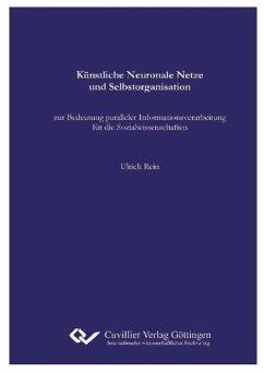 Künstliche Neuronale Netze und Selbstorganisation - Rein, Ulrich