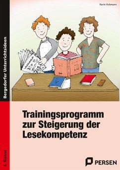 Trainingsprogramm zur Steigerung der Lesekompetenz, 4. Klasse - Hohmann, Karin