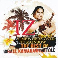 """Somewhere Over The Rainbow-The Best Of Iz - Israel """"Iz"""" Kamakawiwo'ole"""