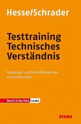 Testtraining Technisches Verständnis - Hesse, Jürgen; Schrader, Hans-Christian