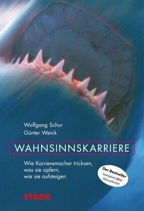 Business & Karriere / Wahnsinnskarriere - Schur, Wolfgang; Weick, Günter