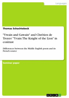 """""""Ywain and Gawain"""" and Chrétien de Troyes' """"Yvain: The Knight of the Lion"""" in contrast"""