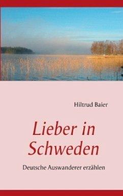Lieber in Schweden - Baier, Hiltrud