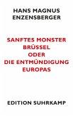 Sanftes Monster Brüssel oder Die Entmündigung Europas