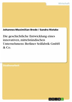 Die geschichtliche Entwicklung eines innovativen, mittelständischen Unternehmens: Berliner Seilfabrik GmbH & Co.