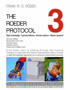 THE ROEDER PROTOCOL 3 - Basic knowledge - Typical problems - Solution options - Modus operandi - Optimized walking - Remobilization of the hand - PB-Black&white