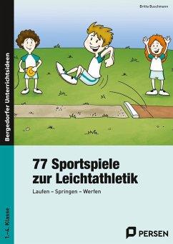 77 Sportspiele zur Leichtathletik - Buschmann, Britta