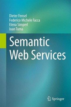 Semantic Web Services - Facca, Federico Michele; Fensel, Dieter; Simperl, Elena; Toma, Ioan