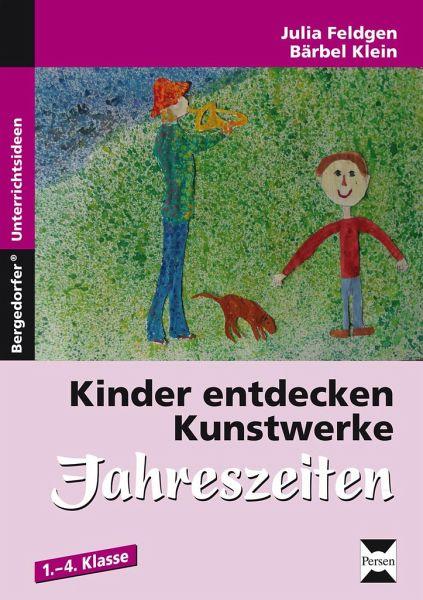 Kinder entdecken Kunstwerke: Jahreszeiten - Feldgen, Julia; Klein, Bärbel