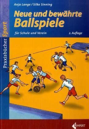 Neue und bewährte Ballspiele - Lange, Anja; Sinning, Silke