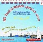 600 Kroatisch-Vokabeln spielerisch erlernt, 1 Audio-CD