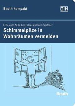 Schimmelpilze in Wohnräumen vermeiden - Anda González, Leticia de; Spitzner, Martin H.