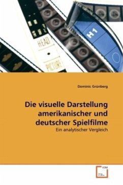 Die visuelle Darstellung amerikanischer und deutscher Spielfilme